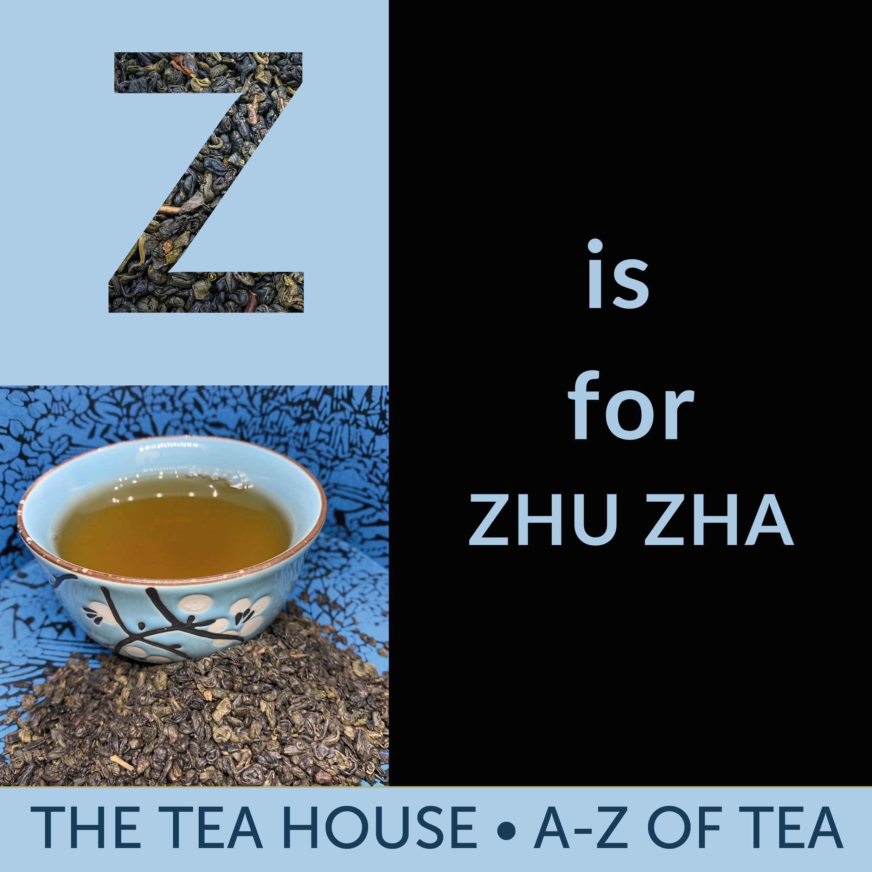 Z is for Zhu Zha