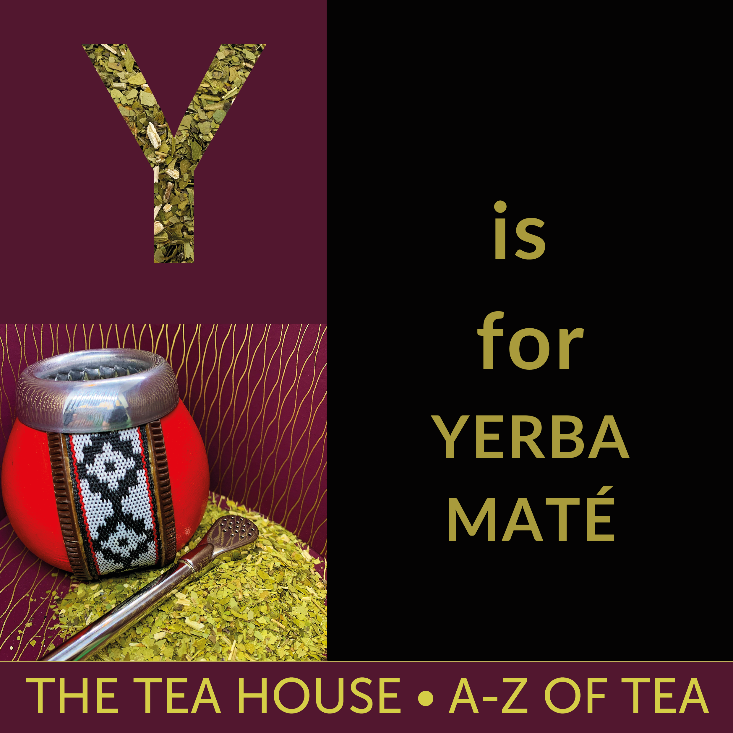 Y is for Yerba Maté