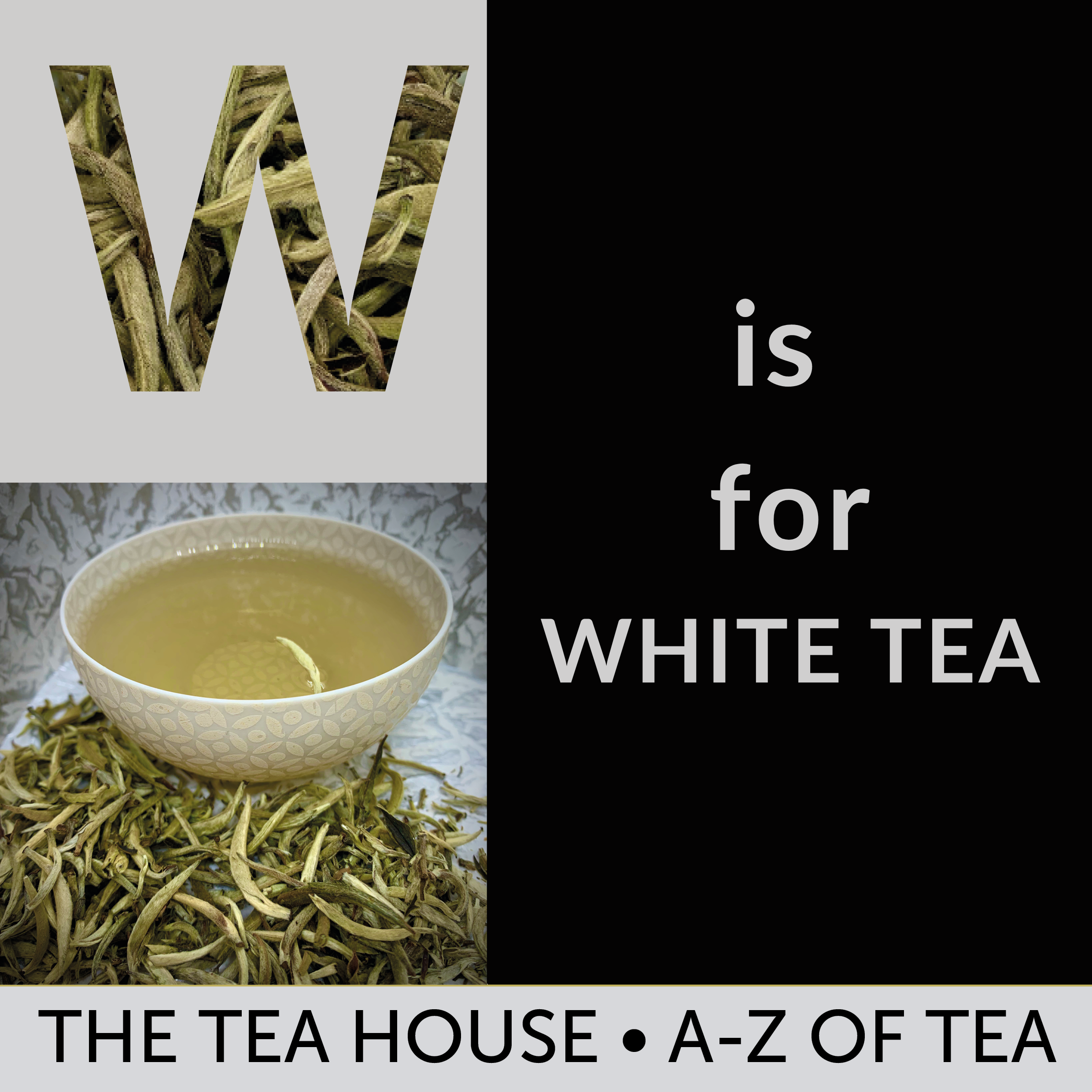 W is for White Tea