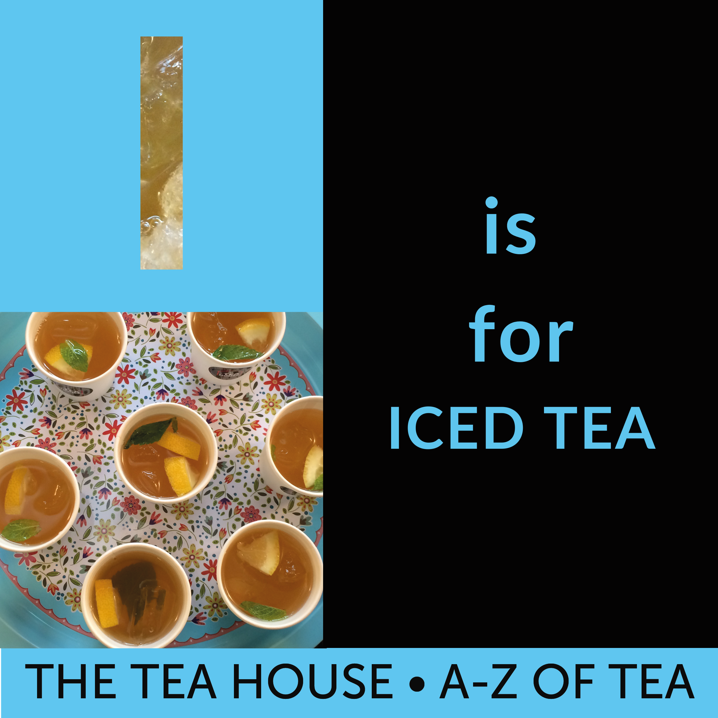 I is for Iced Tea