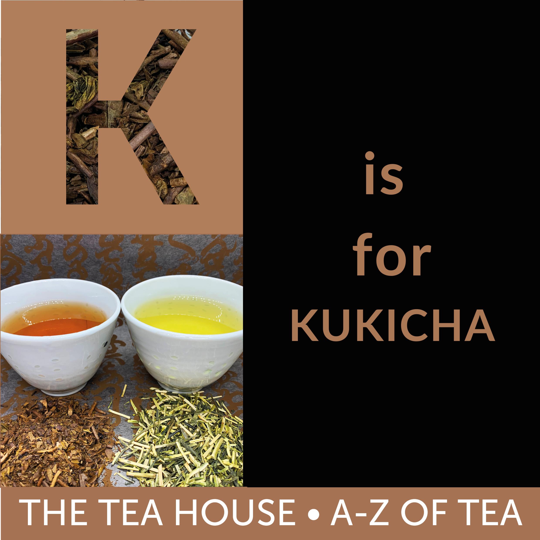 K is for Kukicha