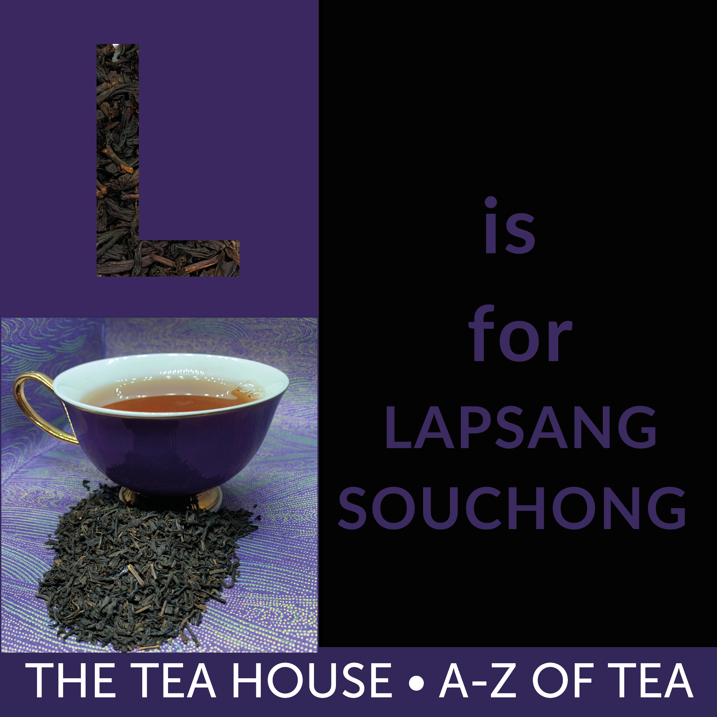 L is for Lapsang Souchong