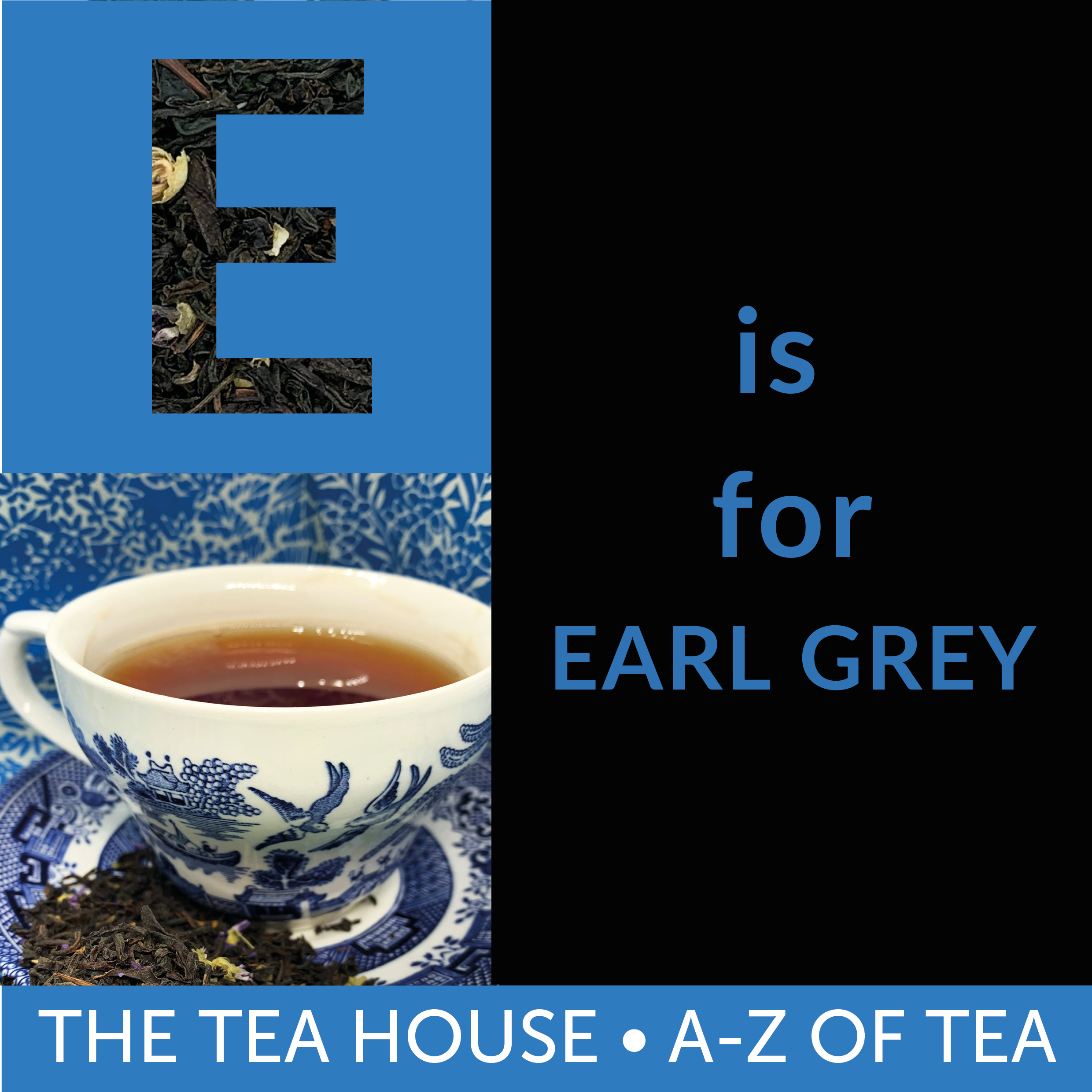 E is for Earl Grey