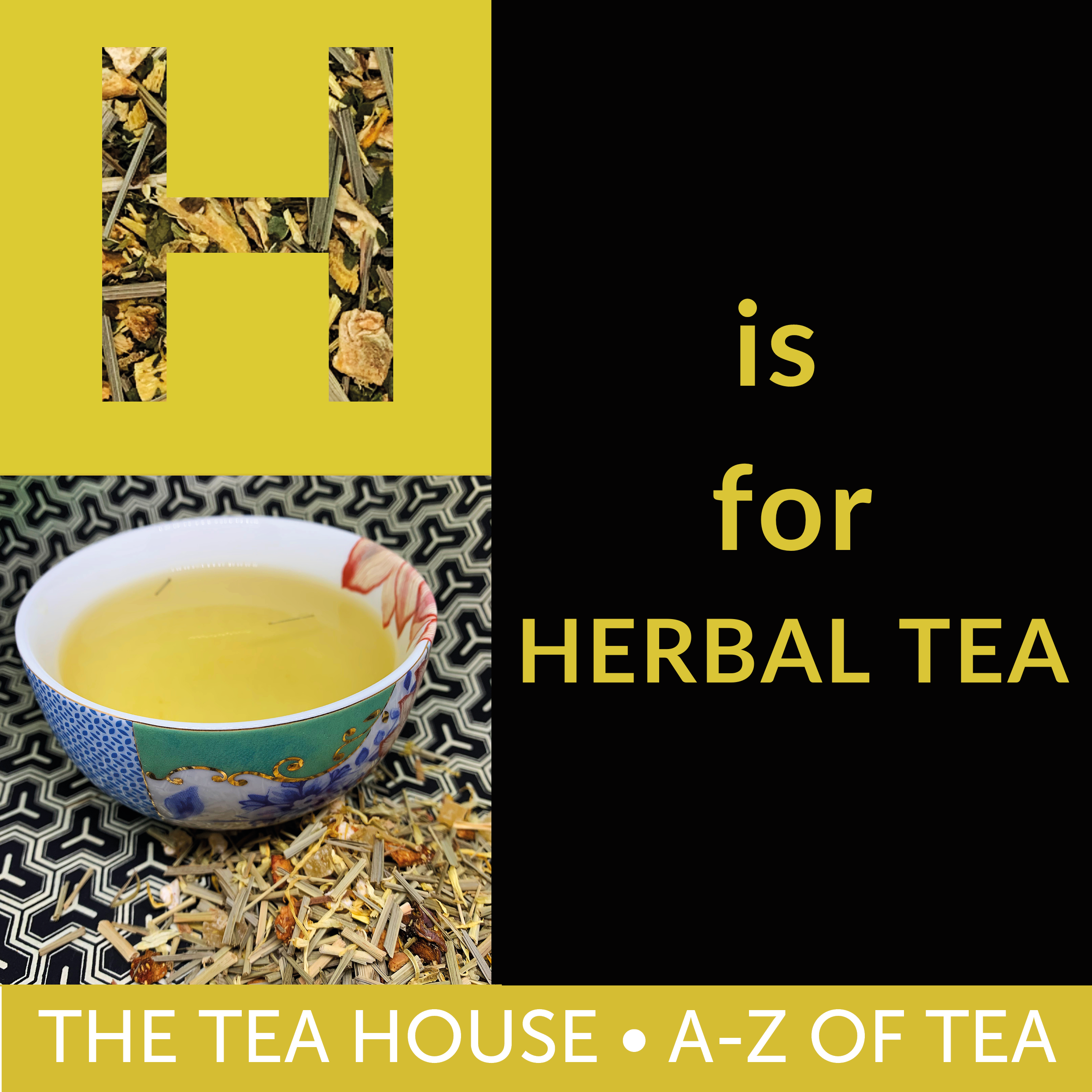 H is for Herbal Tea