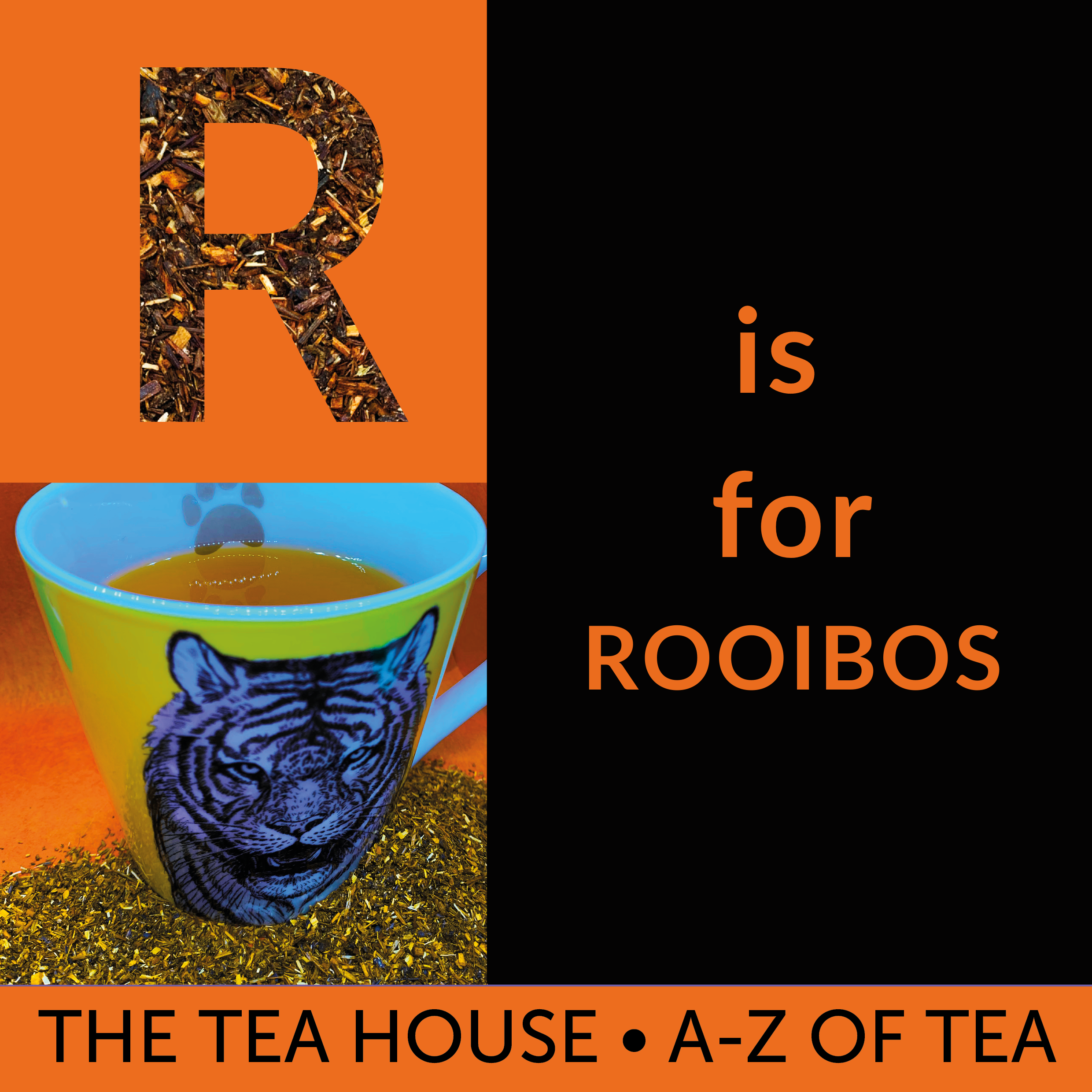 R is for Rooibos