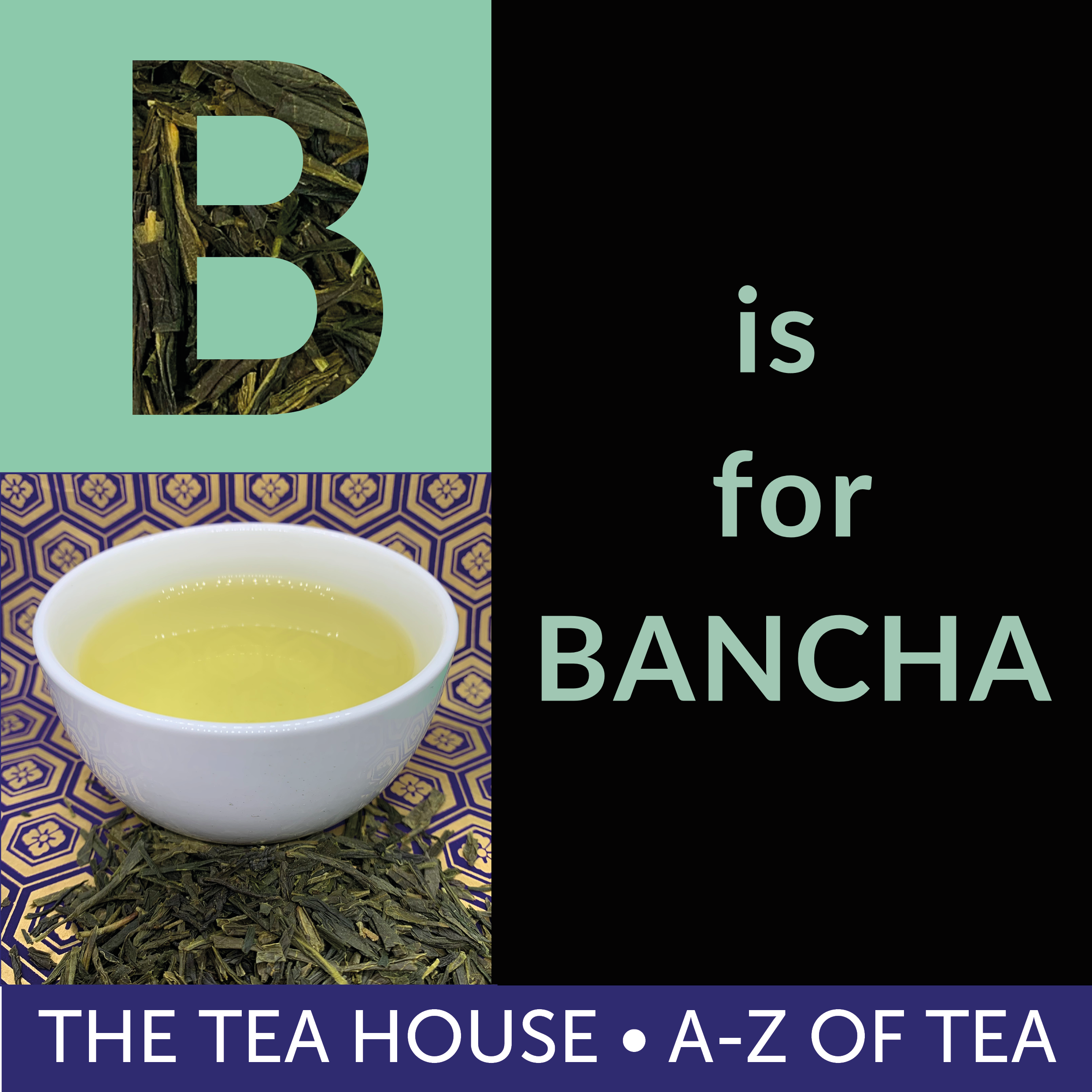 B is for Bancha