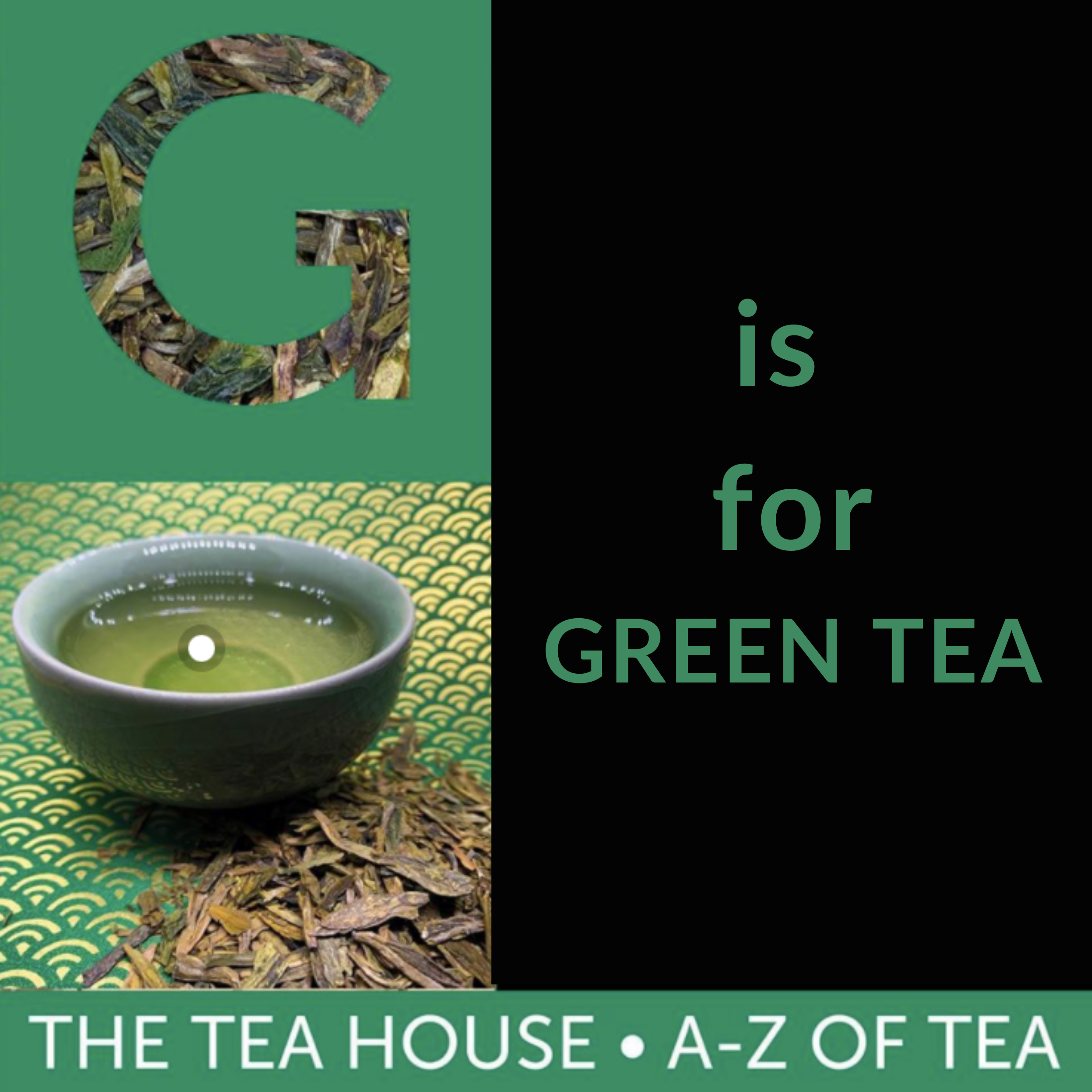 G is for Green Tea